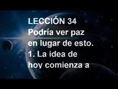 LECCIÓN 34 - Libro de Ejercicios. Un Curso de Milagros #ACIM #UCDM #UnCursoDeMilagros #ACourseInMiracles #Spanish #Español #Audiolibro https://youtu.be/ftCAfJ5xzJA