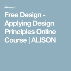 Free Design - Applying Design Principles Online Course | ALISON