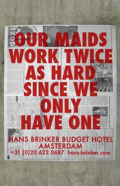 The Print Ad titled Hans Brinker Budget Hotels was done by VCU Brandcenter advertising agency for Hans Brinke Budget Hotel in United States. Graphic Design Layouts, Ad Design, Print Design, Funny Ads, Hilarious, Copy Ads, Effective Ads, Hotel Ads, Brutally Honest