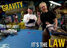 MythBusters: 23 Best MythBusters Quotes : Discovery Channel