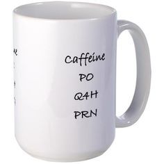 For my non medical friends: Caffeine, by mouth, every 4 hours, as needed.