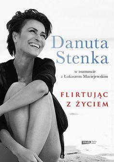 Danuta Stenka flirtuje z życiem! Na ekranie i na kartach swojej biografii, która właśnie się ukazała :)