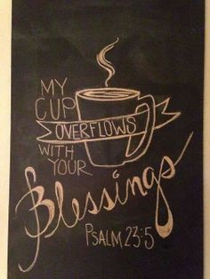 my Chalkboard art.my cup overflows. I HAVE to make this for our coffee bar! Coffee Love, Coffee Shop, Coffee Mugs, Coffee Theme, Coffee Percolator, Drinking Coffee, Black Coffee, Coffee Tables, Prayer Of Thanks