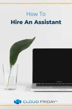How To Hire An Assistant