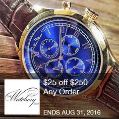 The Watchery - $25Off $250 Any Order  $25 off $250 Any Order with Promo Code. Ends 8/31  Brought to you by http://www.imin.com and http://www.imin.com/store-coupons/the-watchery