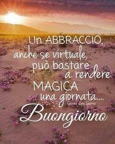 A hug even if virtual is enough to make any day a magical day ... buongiorno!!