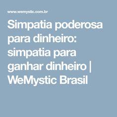 Simpatia poderosa para dinheiro: simpatia para ganhar dinheiro | WeMystic Brasil
