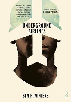 Underground Airlines - Cheiro de Livro