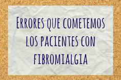errores_fibromialgia                                                                                                                                                      Más Diabetes, Health, Tips, Angeles, Poster, Truths, Medicine, Fiber, Gift