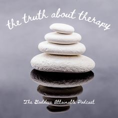 The Goddess Attainable Podcast Episode | The Truth About Therapy Therapy, Health, Desserts, Food, Tailgate Desserts, Deserts, Health Care, Essen, Postres