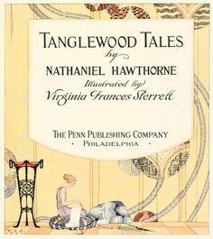 Nathaniel Hawthorne's Tanglewood Tales (I'd love to find a copy of the one with Sterrett's illustrations)