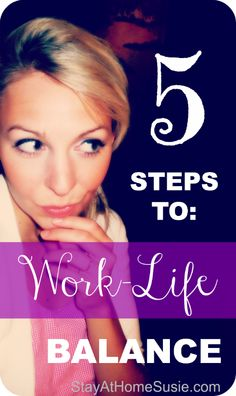 5 steps to work life balance by StayAtHomeSusie.com