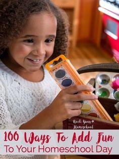 100 Ways To Add Fun To Your Homeschool Day - Rock Your Homeschool