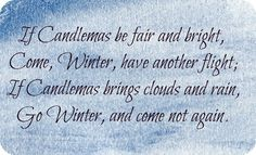 A popular superstition that we can use to judge how winter will go on Candlemas.