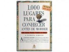 1.000 Lugares para Conhecer Antes de #Morrer - Sextante #ficaadica #livros