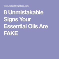 8 Unmistakable Signs Your Essential Oils Are FAKE