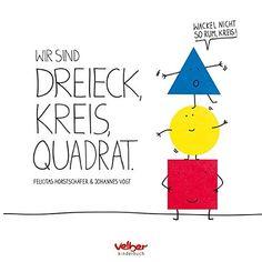 Wir sind Dreieck, Kreis, Quadrat: Wackel nicht so rum, Kr... https://www.amazon.de/dp/384110116X/ref=cm_sw_r_pi_dp_x_XW5Kyb95EX7AN