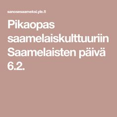 Pikaopas saamelaiskulttuuriin Saamelaisten päivä 6.2. Teacher, Professor, Teachers