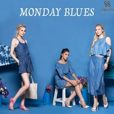 Let's get inspired now and keep in mind that it's less about what we wear and more how we wear it. Try out SbuyS Monday Blues @ www.sbuys.in #sbuys #womenswear #stylediva #latesttrends #fashionistas #newcollection #elegant #urbanstylewear #springseason #huesandtints #mondayblues