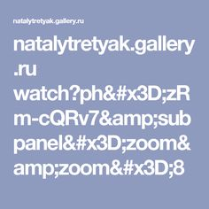 natalytretyak.gallery.ru watch?ph=zRm-cQRv7&subpanel=zoom&zoom=8