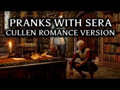 Dragon Age: Inquisition - Pranks with Sera (Cullen romance version). Such a spectacular part of the game.