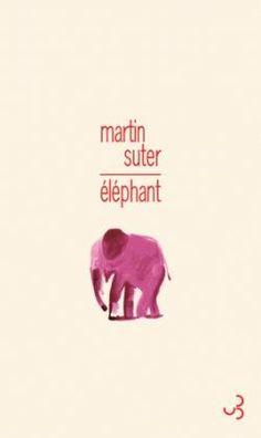 Éléphant par Martin Suter
