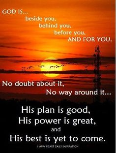 His plan is good. His power is great, & His best is yet to come.  #Amen #ThankYouJesus