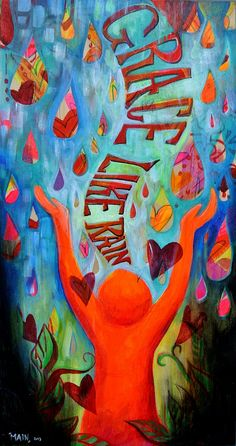 """Jennifer Main Gallery """"Grace Like Rain"""" Acrylic on wood $400 http://www.jennifermaingallery.com/gracelikerain.html"""