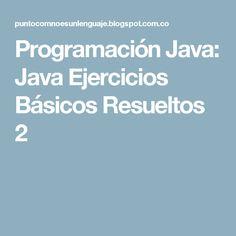 Programación Java: Java Ejercicios Básicos Resueltos 2