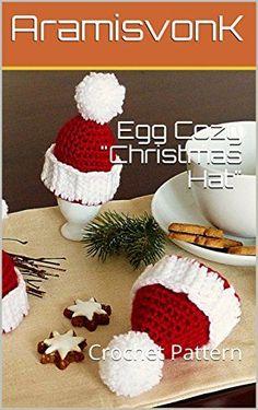 "Egg Cozy ""Christmas Hat"": Crochet Pattern"