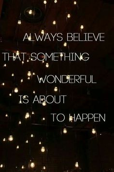 #quote #wonderful #believe