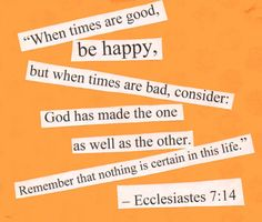 Need to remember this.  Ecclesiastes 7:14