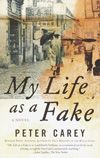 "Peter Carey's ""My Life as a Fake""."