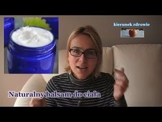 Domowy, naturalny krem / balsam do ciała:-) / kierunekzdrowie - YouTube