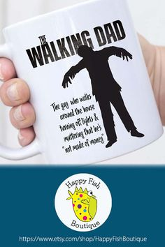 The Walking Dad The Guy Who Walks Around The House Turning Off Lights Muttering That He's Not Made of Money mug, fathers day gift, dad gift Fathers Day Mugs, Funny Fathers Day Gifts, Fathers Day Cards, Funny Gifts, Best Dad Gifts, Gifts For New Parents, Gifts For Dad, The Walking Dad, Dad Mug