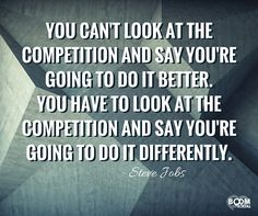 #Exportersindia : Don't focus on doing it BETTER than the competition...focus on doing it DIFFERENTLY Image Courtesy: Boom Social