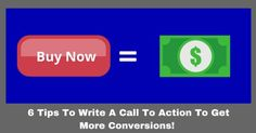 How To Write A Call To Action: 6 Tips To Get More Conversions  If you've ever wondered how to write a call to action then this article is meant for you! Look, content is the foundation that you use