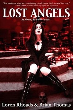 Lost Angels By Loren Rhoads & Brian Thomas the first book in the series of As Above, So Below. A thrilling Paranormal about a succubus and an angle. Book Series, Book 1, Before The Flood, Romance Novels, My Books, Wonder Woman, Lost, Angels, Amon