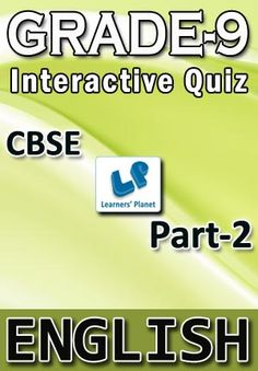 9-CBSE-ENGLISH-PART-2 Interactive quizzes & worksheets on analyse into clauses, antonyms, phrasal verbs, pronouns and usage of too for grade-9 CBSE English students. Pattern of questions : Multiple Choice Questions   PRICE :- RS.61.00