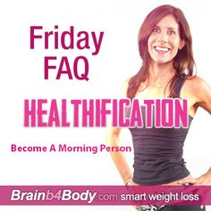 Healthification #Podcast 110: How To Become A Morning Person. http://www.brainb4body.com/110-friday-faq-how-to-become-a-morning-person/