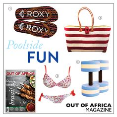 Get Shopping with OUT OF AFRICA: OCTOBER Issue OUT NOW!  Enjoy a fantastic day by the pool with these perfect poolside products. 1. TAHITI ROXY SLOPS $22 these slops are both stylish and practical for a day at the pool. Available at Originals. 2. RED STRIPED BAG $37 slip in all your essentials for a day by the pool in this nautical striped elegant raw silk bag. Available at Sassafras. 3. TANGO BLOOM BIKINI top $65 bottom $40 Sloggis latest Tango Bloom Bikini series with its dreamy floral…