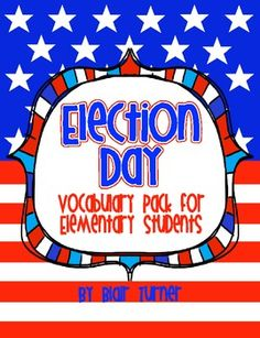 Election Day Vocabulary Pack: posters, student vocab books, flash cards/matching cards, bingo game. Perfect for centers!! $7