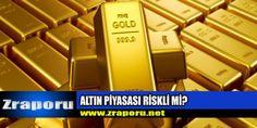 Altın Piyasası Riskli mi?