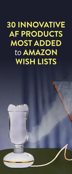 30 Innovative AF Products Most Added To Amazon Wish Lists