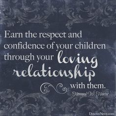 """Howard W. Hunter said: """"Earn the respect and confidence of your children through your loving relationship with them."""" 33 tips for Mom and Dad: Parenting advice, encouragement from LDS leaders 