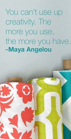 Maya Angelou quote on Creativity. RIP Maya Angelou.