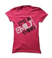 1d981f63d Its a Emily Thing! You Wouldnt Understand. Amcotop · Thing To Understand T- shirts