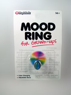 MOOD RING FOR GROWN-UPS...... The perfect gift for your moody friends. Their own energy will cause the Mood Ring to change color and reveal their inner emotions.  Each color displayed has it's own meaning such as optimistic, excited and ready for anything to just take off the ring and walk away. Right now!  Comes with adjustable band.  (www.theonestopfunshop.com)