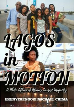 """Introduction LAGOS in MOTION: A Photo Album of Africa's Largest Megacity This is the photo book of my """"Lagos in Motion: Sights and Sou. Total Recall, Travelogue, Travel And Tourism, Documentary Film, Paperback Books, Book Publishing, Photo Book, Documentaries, Literature"""