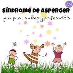 Aula Apoyo Integración: Síndrome de Asperger. Guía para padres y profesore...